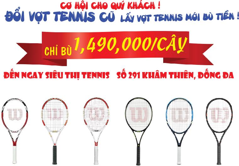 Đổi vợt cũ lấy vợt mới